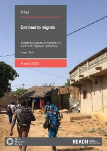 Destined to migrate, exploring a culture of migration in a world of migration restriction in Kayes report, Mali - March 2020