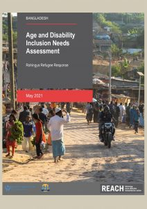 Cox's Bazar Age and Disability Inclusion Needs Assessment Report, May 2021