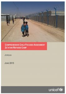 JOR_Report_Comprehensive Child-Focussed Assessment of Zaatari Camp_June 2015
