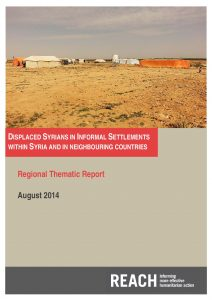 MENA_Report_RegionalAnslysisofDisplacedSyriansinInformal Settlements_Aug2014