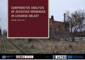 Hromada Capacity and Vulnerability Assessment (HCVA): Comparative analysis of assessed Hromadas in Luhansk Oblast - April 2021