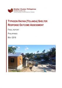 PHL_Report_Typhoon Haiyan Shelter Response Outcome Assessment_May 2016
