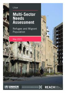 2020 Refugee and Migrant Multi-Sector Needs Assessment (MSNA), Libya – May 2021