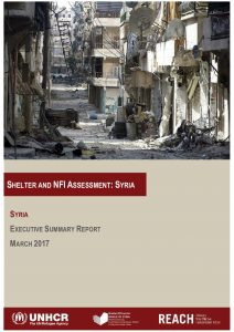SYR_Executive Summary Report_UNHCR Shelter and NFI Assessment Summary_March 2017